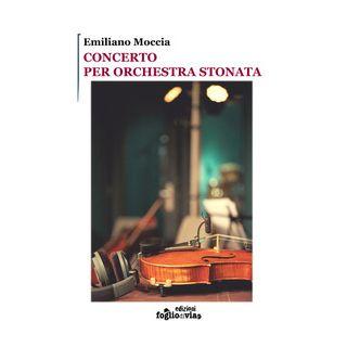 Concerto per orchestra stonata - Moccia Emiliano
