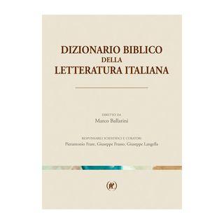Dizionario biblico della letteratura italiana - Ballarini M. (cur.); Frasso G. (cur.); Frare P. (cur.)