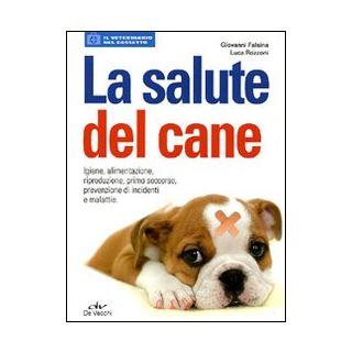 La salute del cane - Falsina Giovanni; Rozzoni Luca