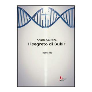 Il segreto di Bukir - Ciurcina Angelo