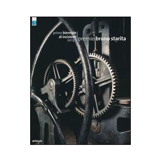 Prima Biennale di incisione premio «Bruno Starita» 2013. Catalogo della mostra (Napoli, 29 ottobre-15 dicembre 2013). Ediz. illustrata - Cassese G. (cur.); Mitrano E. (cur.)