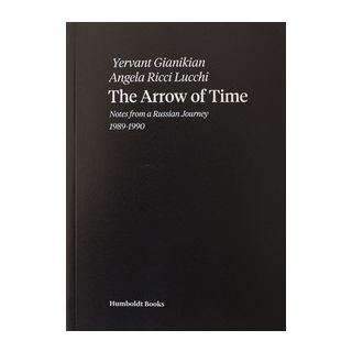 The arrow of time - Gianikian Yervant; Ricci Lucchi Angela