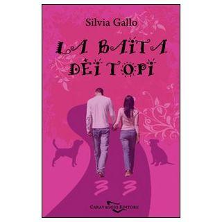 La baita dei topi - Gallo Silvia
