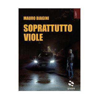 Soprattutto viole - Biagini Mauro