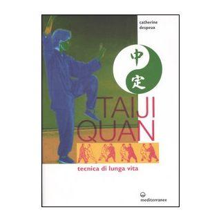 Taiji Quan. Tecnica di lunga vita - Despeux Catherine