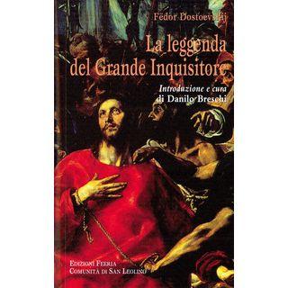 La leggenda del grande inquisitore. Ediz. integrale - Dostoevskij Fëdor; Breschi D. (cur.)