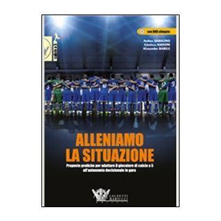 Alleniamo la situazione. Con CD-ROM - Sabalino Andrea; Asquini Giorgio; Barile A.