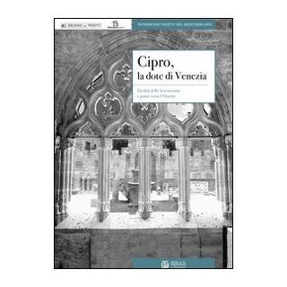 Cipro, la dote di Venezia. Eredità della Serenissima e ponte verso l'Oriente -