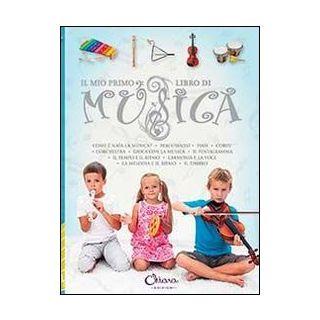 Il mio primo libro di musica. Ediz. illustrata -