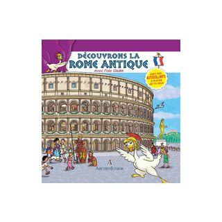 Scopriamo Roma antica insieme a Oca Giulia. Ediz. francese. Con adesivi - Angiolino Corinna