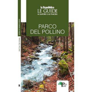Parco del Pollino. Le guide ai sapori e ai piaceri -