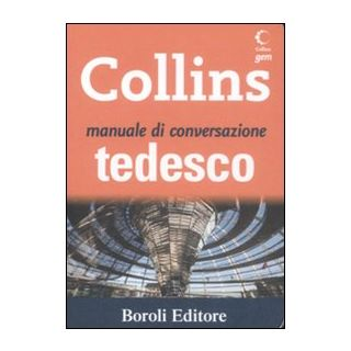 Manuale di conversazione tedesco. Ediz. bilingue - Thuermer S. (cur.); Boscolo C. (cur.)