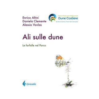 Ali sulle Dune. Le farfalle nel parco - Altini Enrico; Clemente Daniela; Vovlas Alessio