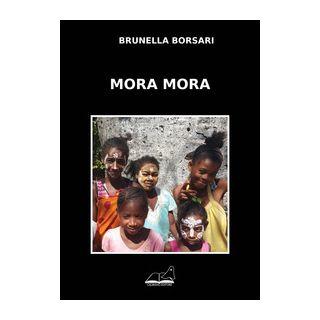 Mora mora - Borsari Brunella
