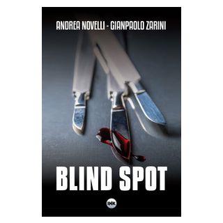 Blind spot - Novelli Andrea; Zarini Gianpaolo