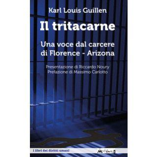 Il tritacarne. Una voce dal carcere di Florence, Arizona - Guillen Karl L.