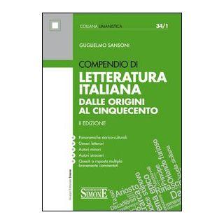 Compendio di letteratura italiana. Dalle origini al Cinquecento - Sansoni Guglielmo
