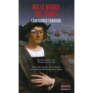 Nelle nebbie del tempo - Fabriani Lanfranco