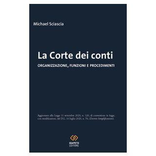 La Corte dei conti. Organizzazione, funzioni e procedimenti - Sciascia Michael