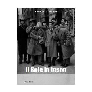 Il sole in tasca - De Felicis Franco