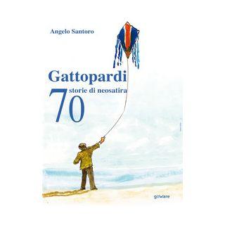 Gattopardi. 70 storie di neosatira - Santoro Angelo