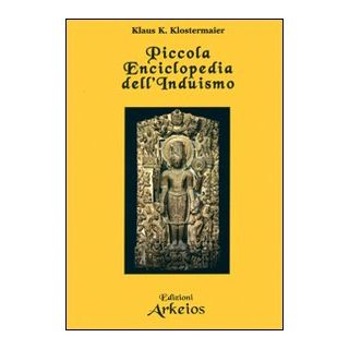 Piccola enciclopedia dell'induismo - Klostermeier Klaus K.