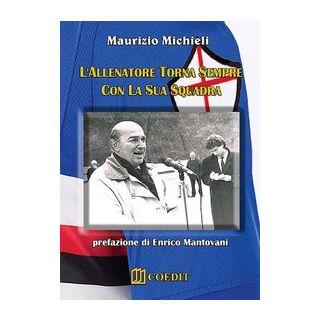 L'allenatore torna sempre con la sua squadra - Michieli Maurizio