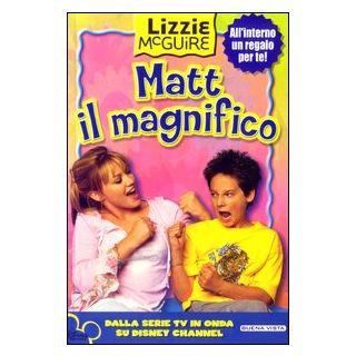 Matt il magnifico. Lizzie McGuire -