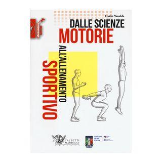 Dalle scienze motorie all'allenamento sportivo - Varalda Carlo