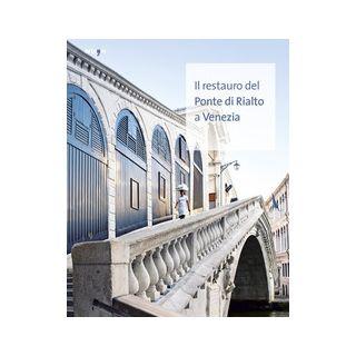 Il restauro del Ponte di Rialto a Venezia -