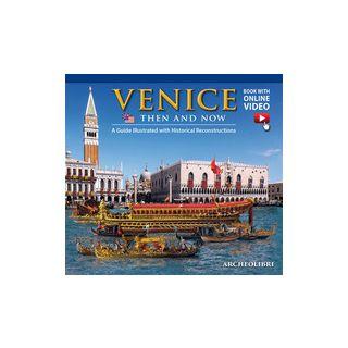 Venezia ieri e oggi. Ediz. inglese. Con video scaricabile online -