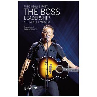 The Boss. Leadership a tempo di musica - Degli Esposti Fabio