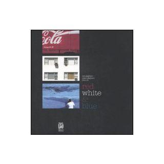 Red white & blue. Ediz. italiana e inglese - Gagliani Iaia; Gagliani Mam; Re Dino
