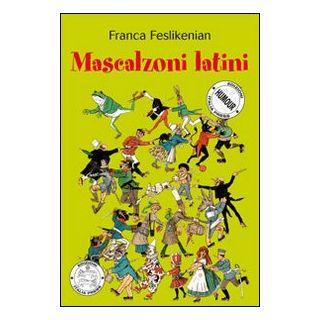 Mascalzoni latini - Feslikenian Franca