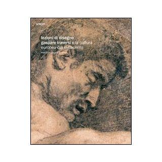 Lezioni di disegno. Gaspare Traversi e la cultura europea del Settecento. Ediz. illustrata - Causa Picone Marina
