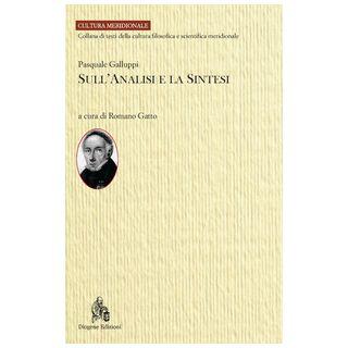 Sull'analisi e la sintesi - Galluppi Pasquale; Gatto R. (cur.)