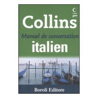 Manuel de conversation italien. Ediz. bilingue - Thiebaut C. (cur.); De Salvo V. (cur.); Boscolo C. (cur.)
