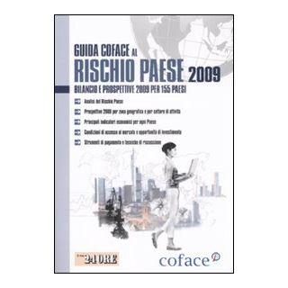 Guida al rischio paese 2009. Bilancio e prospettive 2009 per 155 paesi - Coface (cur.)