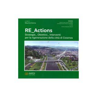 Re_actions. Strategie. Obiettivi. Interventi per la rigenerazione della città di Cosenza - Aversa M. (cur.)