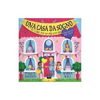 Una casa da sogno. Libro pop-up. Ediz. a colori - Bateson Maggie