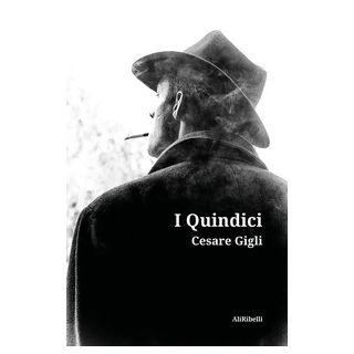 I Quindici - Gigli Cesare