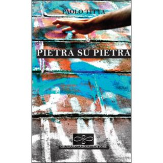 Pietra su pietra - Titta Paolo