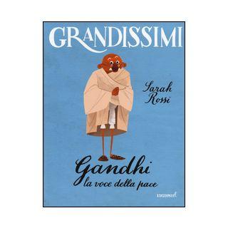 Gandhi. La voce della pace - Rossi Sarah