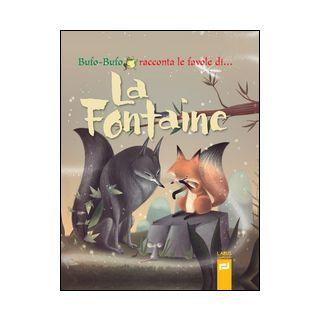 Bufo-Bufo racconta le favole di... La Fontaine -