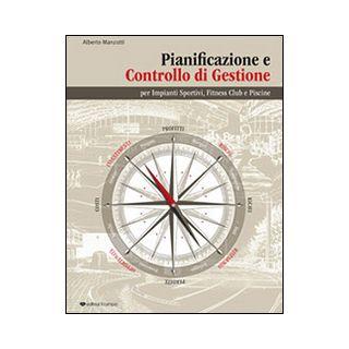 Pianificazione e controllo di gestione per impianti sportivi, fitness club e piscine - Manzotti Alberto