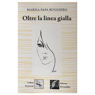 Oltre la linea gialla - Papa Ruggiero Marisa