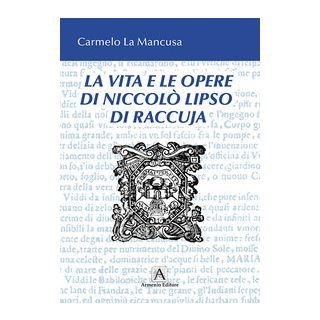 La vita e le opere di Niccolò Liso di Raccuja - La Mancusa Carmelo