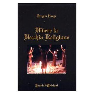 Vivere la vecchia religione - Dragon Rouge