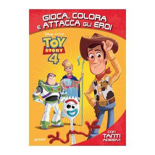 Toy Story 4. Gioca, colora e attacca gli eroi. Con adesivi. Ediz. a colori -