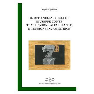Il mito nella poesia di Giuseppe Conte tra funzione affabulante e tensione incantatrice - Cipollina Angelo
